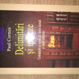 Paul Cornea - Delimitari si ipoteze - Comunicari si eseuri de teorie literara
