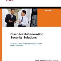 Cisco Next-Generation Security Solutions: All-In-One Cisco ASA FirePOWER Services, NGIPs, and AMP - Carte in engleza