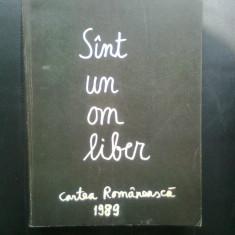 Adrian Paunescu - Sint un om liber (Editura Cartea Romaneasca, 1989)