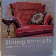 LIVING NORMALLY WHERE LIFE COMES BEFORE STYLE by TREVOR NAYLOR, PHOTOGRAPHS by NIKI MEDLIK, 2007