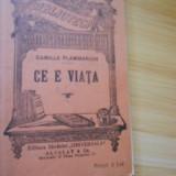CAMILLE FLAMMARION--CE E VIATA - BIBLIOTECA PENTRU TOTI - Carte veche