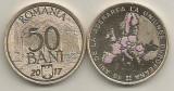 ROMANIA  50  BANI  2017 , 10 Ani  ADERARE la UNIUNEA EUROPEANA  , UNC din fisic, Alama