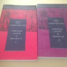 HANS VON CAMPENHAUSEN, 2 VOLUME- PARINTII LATINI AI BISERICII - Carti Crestinism