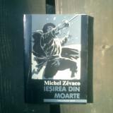 Iesirea din moarte - Michel Zevaco - Roman istoric