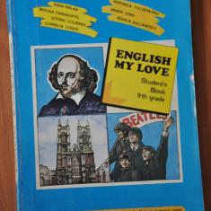 English my love. Student's book 9th grade. Carte de engleza clasa a IX -a. 1997 - Carte in engleza