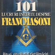 101 LUCRURI INEDITE DESPRE FRANCMASONI - Barb Karg - Carte masonerie
