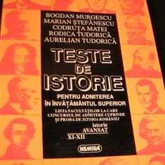 TESTE DE ISTORIE PENTRU ADMITERE IN INVATAMINTUL SUPERIOR-B. MURGESCU-C.STAMATE-, Alta editura