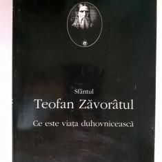 Teofan Zavoratul - Ce este viata duhovniceasca