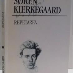 (Repetarea) / Soren Kierkegaard Scrieri Vol. 3 - Filosofie