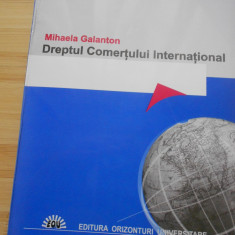 MIHAELA GALANTON--DREPTUL COMERTULUI INTERNATIONAL - Carte Drept international
