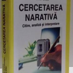 CERCETAREA NARATIVA , CITIRE , ANALIZA SI INTERPRETARE de AMIA LIEBLICH ... TAMAR ZILBER , 2006