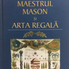 MAESTRUL MASON SI ARTA REGALA - Stefan Masu - Carte masonerie