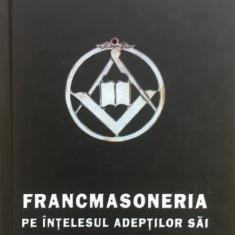 FRANCMASONERIA PE INTELESUL ADEPTILOR SAI - Oswald Wirth - Carte masonerie