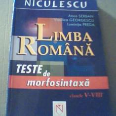 LIMBA ROMANA / Teste de morfosintaxa pentru clasele V-VIII { 2006 } - Carte Teste Nationale, Niculescu
