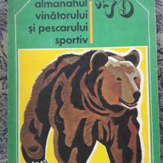ALMANAHUL VANATORULUI SI PESCARULUI SPORTIV ANUL 1979, STARE FOARTE BUNA
