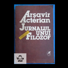 Arsavir Acterian Jurnalul unui pseudofilozof Cartea Romaneasca 1992 501 pag - Filosofie