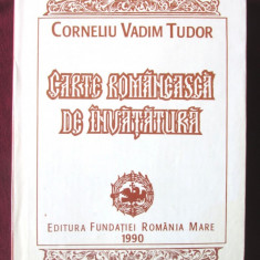"""CARTE ROMANEASCA DE INVATATURA"", Corneliu Vadim Tudor, 1990. Prefata Edgar Papu, Alta editura"