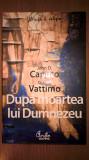 Dupa moartea lui Dumnezeu - John D. Caputo; Gianni Vattimo (Curtea Veche, 2008)