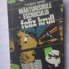 (C341) THOMAS MANN - MARTURISIRILE ESCROCULUI FELIX KRULL