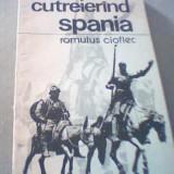 Romulus Cioflec - CUTREIERAND SPANIA - Carte de calatorie, An: 1988