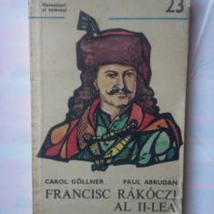 (C341) CAROL GOLLNER SI PAUL ABRUDAN - FRANCISC RAKOCZI AL II-LEA - Istorie