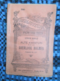 CONAN DOYLE - ALTE AVENTURI ale lui SHERLOCK HOLMES (col. BPT, nr. 360) + ALTELE