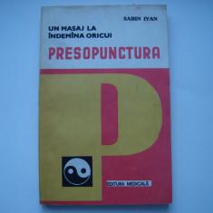 Presopunctura - Un masaj la indemana oricui - Sabin Ivan - Carte Recuperare medicala