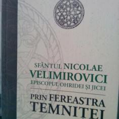 SFANTUL NICOLAE VELIMIROVICI EPISCOPUL OHRIDEI SI JICEI PRIN FEREASTRA TEMNITEI