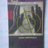 (C341) IOANA DIMITRESCU - UN STRIGAT IN NOAPTE - Carte politiste