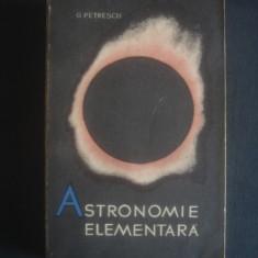G. PETRESCU - ASTRONOMIE ELEMENTARA - Carte Astronomie