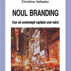 Noul branding: cum să construieşti capitalul unei mărci