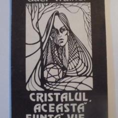 CRISTALUL ACEASTA FIINTA VIE .. de DAEL WALKER , IASI 1991