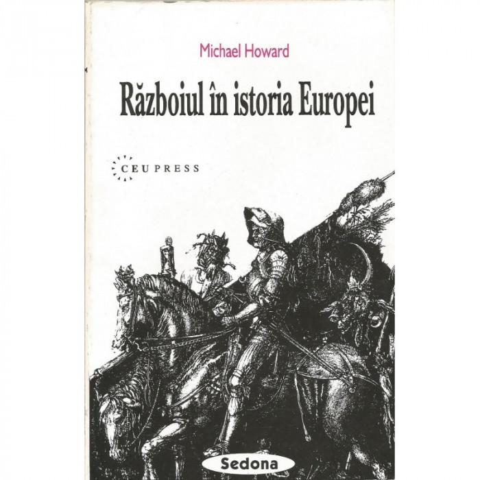 Razboiul in istoria Europei - Michael Howard foto mare