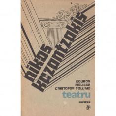 Nikos Kazantzakis -Teatru. Kouros, Melissa, Cristofor Columb