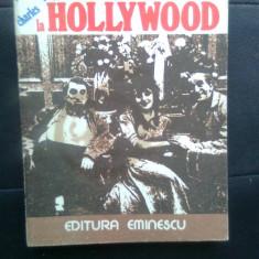 Charles Ford - Viata de toate zilele la Hollywood 1915-1935 (Eminescu, 1977)