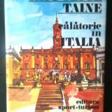 Hippolyte Taine - Calatorie in Italia (Editura Sport-Turism, 1983) - Carte de calatorie