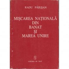 Miscarea nationala din banat si marea unire - Radu Paiusan