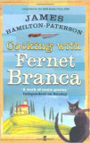 Cooking with Fernet Branca - James Hamilton-Patterson, James Patterson