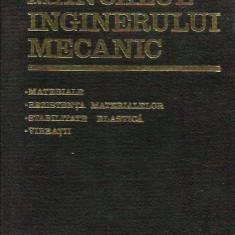 Manualul inginerului mecanic. Materiale, Rezistenta materialelor, Stabilitatea Elastica, Vibratii
