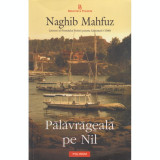 Palavrageala pe Nil - Naghib Mahfuz