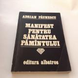Manifest pentru sanatatea pamantului A. Paunescu Bucuresti 1980,R2