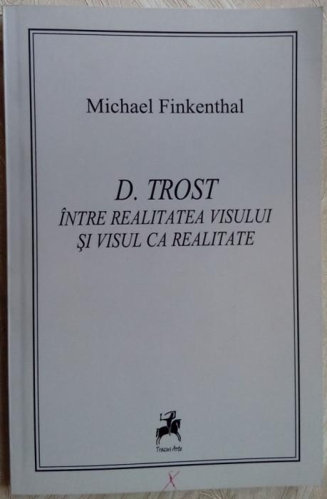 MICHAEL FINKENTHAL - DOLFI TROST INTRE REALITATEA VISULUI SI VISUL CA REALITATE