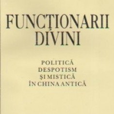 Functionarii divini. Politica, despotism si mistica in China antica - Jean Levi
