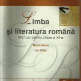 Limba si literatura romana. Manual cls. a XI-a- Marin Iancu, Ion Balu