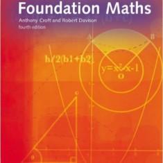 Foundation Maths [Fourth Edition] - Croft Anthony