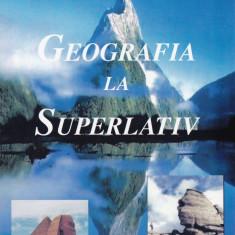 GEOGRAFIA LA SUPERLATIV - Carte Monografie