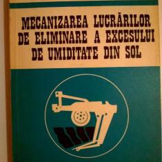 Stefan Trifu - Mecanizarea lucrarilor de eliminare a excesului de umiditate din sol - Carti Agronomie
