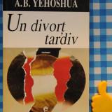 Un divort tardiv A B Yehoshua - Roman