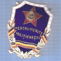 "INSIGNA "" PENTRU MERITE MILITIENESTI"""