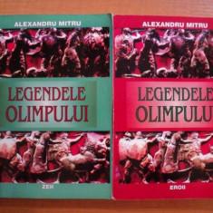 LEGENDELE OLIMPULUI VOL I-II de ALEXANDRU MITRU, 2004 - Carte de povesti